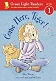 Come Here, Tiger (Turtleback School & Library Binding Edition) (Green Light Readers: Level 1 (Pb)) (0613644735) by Moran, Alex