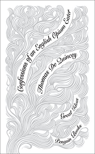 Confessions of an English Opium Eater (Penguin Great Ideas)