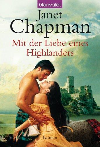 Janet Chapman  Ingrid Rothmann - Mit der Liebe eines Highlanders