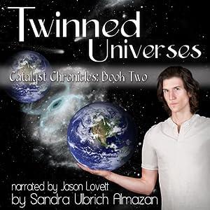 Twinned Universes: Catalyst Chronicles, Book 2   [Sandra Ulbrich Almazan]