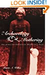 The Archaeology of Mothering: An Afri...