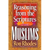 Reasoning from the Scriptures with Muslimsby Ron Rhodes