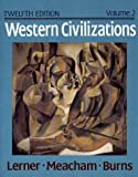 img - for Western Civilizations: Their History and Their Culture (Western Civilizations, Their History & Their Culture) by Robert E. Lerner (1993-01-03) book / textbook / text book