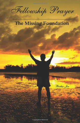 Fellowship Prayer: The Missing Foundation