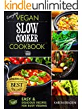 Everyday Vegan Slow Cooker Cookbook: Easy and Delicious Recipes for Busy Vegans