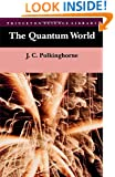The Quantum World (Princeton Science Library)