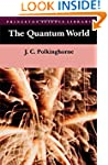 The Quantum World (Princeton Science...