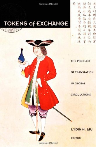 Tokens of Exchange: The Problem of Translation in Global...