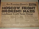 img - for 1941 San Francisco Chronicle Newspaper:Moscow Front Broken!:Nazis - The War in Russia - Murmansk Rail Cut by Bombs - Nazi General Shot Down in Russia - Russians Evacuate Stalino book / textbook / text book