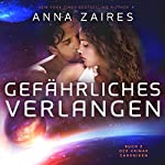 Gefährliches Verlangen: Buch 2 der Krinar Chroniken | Anna Zaires,Dima Zales