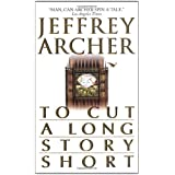 "To Cut a Long Story Shortvon ""Jeffrey Archer"""