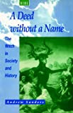 img - for A Deed without a Name: The Witch in Society and History book / textbook / text book