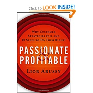Passionate & Profitable: Why Customer Strategies Fail and 10 Steps to Do Them Right!