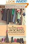 But Im NOT a Wicked Stepmother!: Secr...