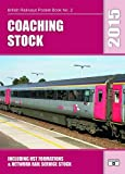 Coaching Stock 2015: Including HST Formations and Network Rail Service Stock (British Railways Pocket Books)