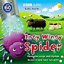 Incy Wincy Spider  by BBC Audiobooks Narrated by Sophie Aldred, Richard Mitchley