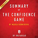 Summary of The Confidence Game: by Maria Konnikova | Includes Analysis |  Instaread