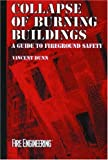 Collapse of Burning Buildings: A Guide to Fireground Safety (Firefighter Survival Training Series)