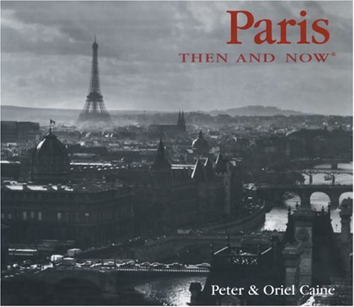 Paris Then and Now (Then  &amp;  Now)