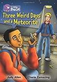 Three Weird Days and a Meteorite (Collins Big Cat) (0007428324) by Allen, Judy