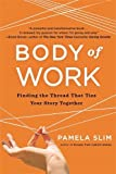 img - for By Pamela Slim Body of Work: Finding the Thread That Ties Your Story Together book / textbook / text book