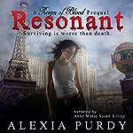 Resonant: Reign of Blood Prequel   Alexia Purdy