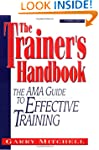 The Trainer's Handbook: The AMA Guide...