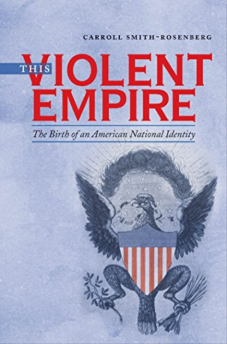 This Violent Empire: The Birth of an American National Identity (Published for the Omohundro Institute of Early American