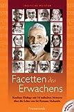 Facetten des Erwachens: Kostbare Dialoge mit 16 indischen Meistern über die Lehre von Sri Ramana Maharshi