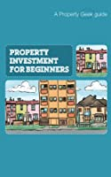Property Investment for Beginners (English Edition)
