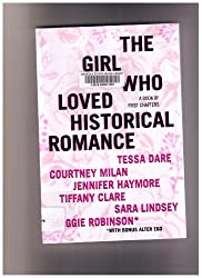The Girl who Loved Historical Romance: A Book of First Chapters