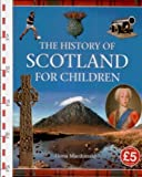 History of Scotland for Children [Paperback]