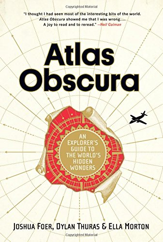 Atlas Obscura: An Explorer's Guide to ...