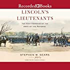 Lincoln's Lieutenants: The High Command of the Army of the Potomac Hörbuch von Stephen W. Sears Gesprochen von: George Guidall