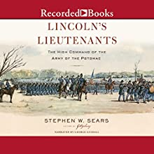Lincoln's Lieutenants: The High Command of the Army of the Potomac Audiobook by Stephen W. Sears Narrated by George Guidall