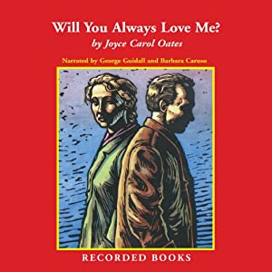 Will You Always Love Me? | [Joyce Carol Oates]