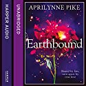 Earthbound Audiobook by Aprilynne Pike Narrated by Hallie Cooper-Novack