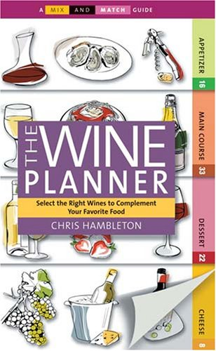 Mix and Match The Wine Planner: Select the Right Wines to Complement Your Favorite Food (Mix and Match Guides) PDF
