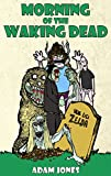 Morning of the Waking Dead (Little Whippendon Book 1)