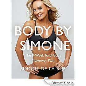 Body By Simone: The 8-Week Total Body Makeover Plan