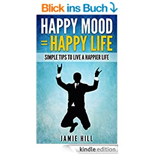 happy mood happy life simple tips to live a happier
