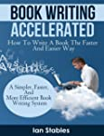 Book Writing Accelerated: How to writ...