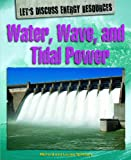 img - for Water, Wave, and Tidal Power (Let's Discuss Energy Resources) book / textbook / text book