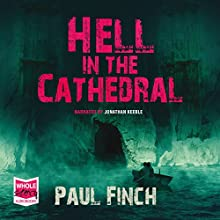 Hell in the Cathedral (       UNABRIDGED) by Paul Finch Narrated by Jonathan Keeble