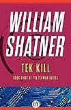 Tek Kill (The TekWar Series Book 8)