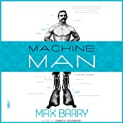 Machine Man | [Max Barry]