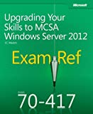 img - for Exam Ref 70-417: Upgrading Your Skills to MCSA Windows Server 2012 book / textbook / text book