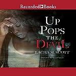 Up Pops the Devil   Lacha M. Scott