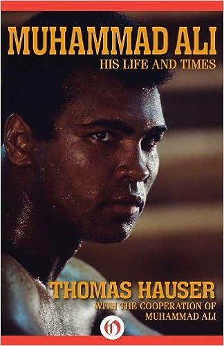 Muhammad Ali: His Life and Times (Thomas Hauser)