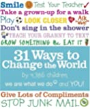 31 Ways to Change the World (We Are What We Do)